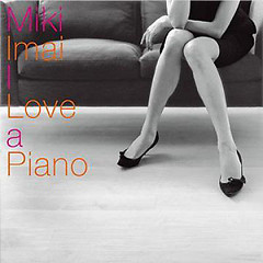 I Love a Piano - Miki Imai