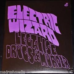 Legalise Drugs & Murder (7 Inch Single) - Electric Wizard
