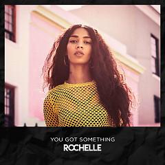 You Got Something (Single) - Rochelle