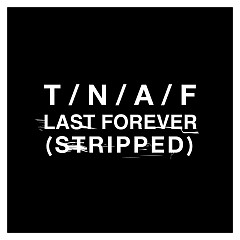 Last Forever (Stripped) - The Naked And Famous