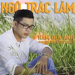 Album Nằm Bên Anh Sao Gọi Tên Người Khác - Ngô Trác Lâm