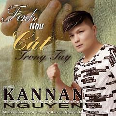 Tình Như Cát Trong Tay - Kannan Nguyễn
