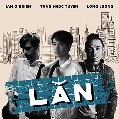 Lăn (Single) - Tăng Ngọc Tuyền, Ian O'Brien, DJ Long Lương