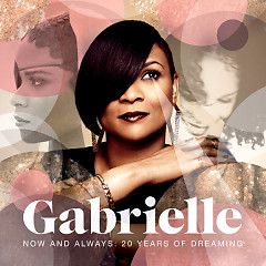 Now And Always 20 Years Of Dreaming (Greatest Hits) (CD1) - Gabrielle