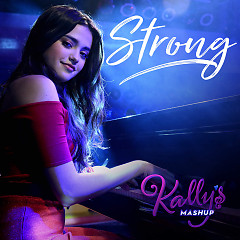 Strong (Single) - KALLY'S Mashup Cast