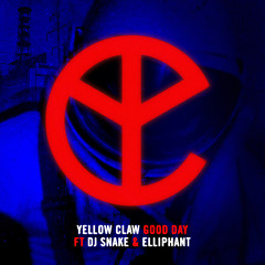 Good Day (Single) - Yellow Claw