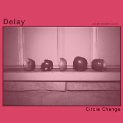 Circle Change - Delay