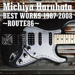 Best Works (1987-2008 ~Route 86 ~) (CD1) - Michiya Haruhata