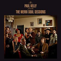 The Merri Soul Sessions - Paul Kelly