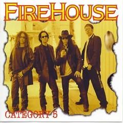Category 5 - FireHouse