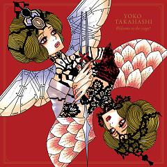 Welcome to the stage! - Yoko Takahashi