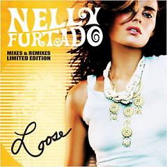 Loose (Mixes & Remixes Limited Edition) - Nelly Furtado