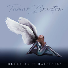 Bluebird Of Happiness - Tamar Braxton