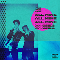 All Mine (Single) - KYLE