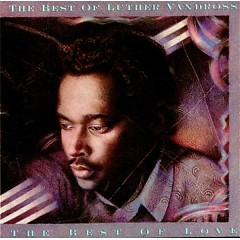 The Best Of Love (CD2) - Luther Vandross