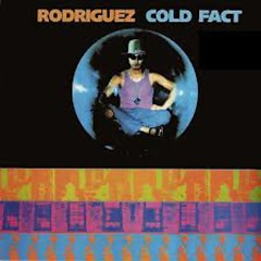 Cold Fact - Rodriguez