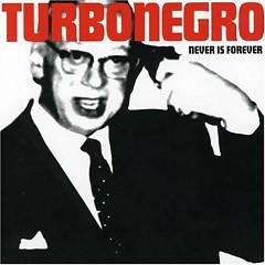 Never Is Forever - Turbonegro