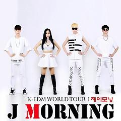 K-Edm World Tour 1 - J Morning