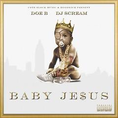 Baby Jesus (CD2) - Doe B