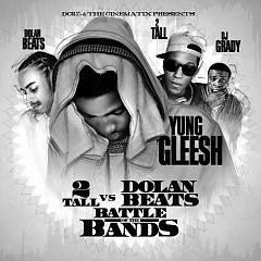 2 Tall Vs Dolan Beats  - Yung Gleesh