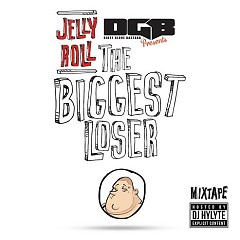 The Biggest Loser (CD2) - Jelly Roll