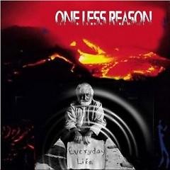 Everydaylife - One Less Reason