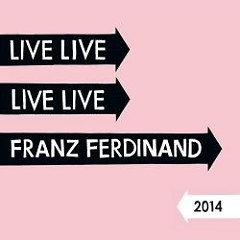 Live At Forest National Club, Brussels (CD1) - Franz Ferdinand