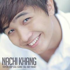 Tuyển Tập Những Sáng Tác Hay Nhất Của Nachi Khang - Various Artists,Nachi Khang