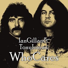Who Cares (CD2) - Ian Gillan & Tony Iommi