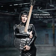 I'm Not Bossy, I'm The Boss (Deluxe Version) - Sinéad O'Connor