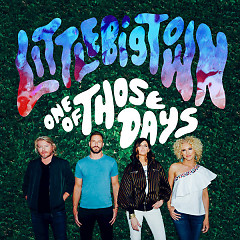 One Of Those Days (Single) - Little Big Town