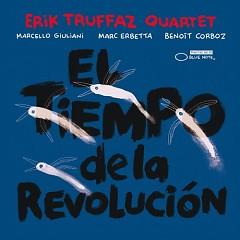 El Tiempo De La Revolución - Erik Truffaz