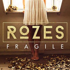 Fragile (Single) - Rozes