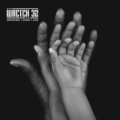 Growing Over Life - Wretch 32