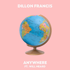 Anywhere (Single) - Dillon Francis, Will Heard
