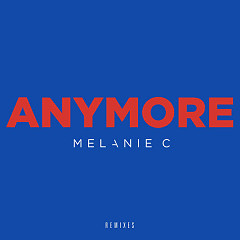 Anymore (Remixes) - Melanie C