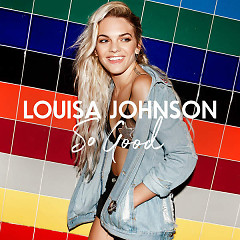 So Good (Single) - Louisa Johnson