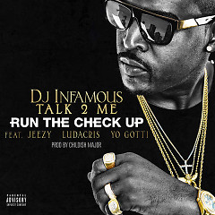 Run The Check Up (Single) - DJ Infamous Talk2Me, Jeezy, Ludacris, Yo Gotti