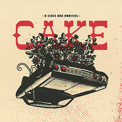 B-Sides and Rarities of Cake - Cake