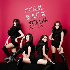 Come Back To Me (Single) - The Girls