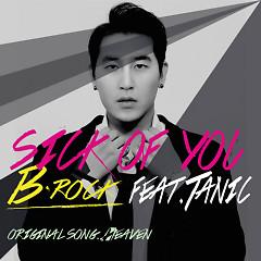 Sick Of You - B-Rock