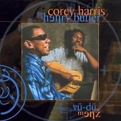 Vu-Du Menz - Corey Harris,Henry Butler