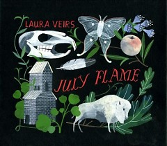 July Flame - Laura Veirs