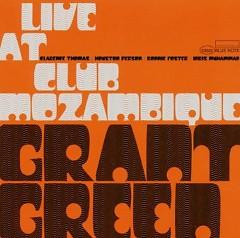 Live At Club Mozambique - Grant Green