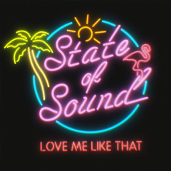 Love Me Like That (Single) - State Of Sound