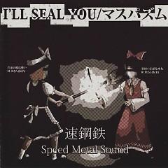 I'll Seal You - Maspaism  - Yura Hatsuki