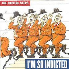 I'm So Indicted (CD2) - Capitol Steps