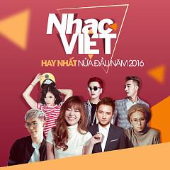 Nhạc Việt Hay Nhất Nửa Đầu Năm 2016