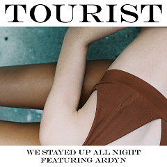 We Stayed Up All Night (Single) - Tourist