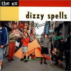 Dizzy Spells - The Ex
